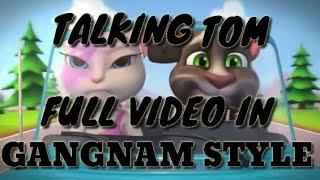 Talking Tom Full Video In ||GANGNAM STYLE||
