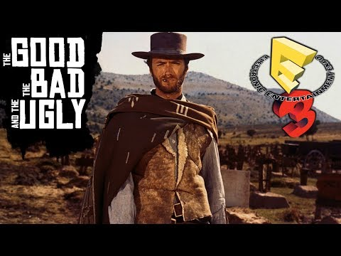 E3 2017 - The Good, The Bad & The Ugly