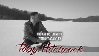 """Toby Hitchcock – """"Tonight Again"""" – Official Audio"""