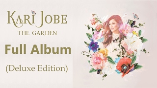 Kari Jobe  - The Garden (Full Album) [Deluxe Edition]