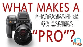 "What Makes a Photographer or Camera ""Pro""? Picture This Podcast"