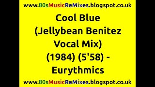 Cool Blue (Jellybean Benitez Vocal Mix) - Eurythmic | 80s Dance Music | 80s Club Mixes | 80s Club
