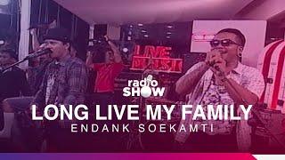 Endank Soekamti – Long Life My Family