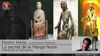 Le secret de la Vierge Noire - Matriarcat & Récentisme - Isis contre Yahvé