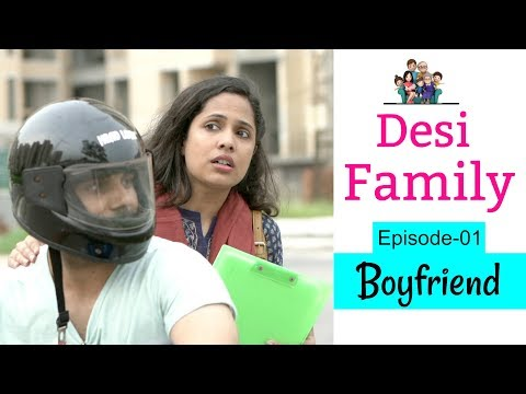 Desi Family – Boyfriend | Episode 01 | #Sketch #Fun #Family #ShrutiArjunAnand