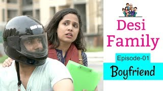 BOYFRIEND - Desi Family | Episode 01 | #Sketch #Fun #Family #ShrutiArjunAnand