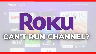 'Can't Run Channel' Eŗror Message Affects Some Roku Users