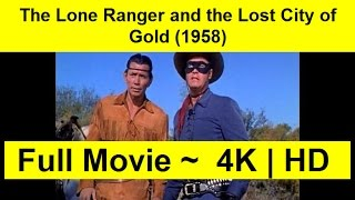 The Lone Ranger and the Lost City of Gold Full Length