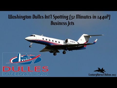 Washington Dulles Int'l Spotting Business Jets (32 Minutes in 1440P)