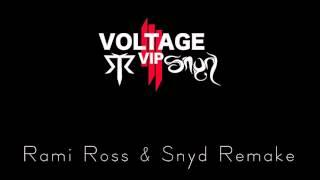 [2015] Skrillex - Voltage Vip (Rami Ross X Snyd Remake)