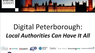 DL Webinar: Digital Peterborough - Local Authorities Can Have It All
