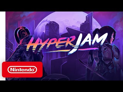 Hyper Jam - Launch Trailer - Nintendo Switch