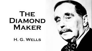 H. G. Wells   The Diamond Maker Audiobook Short Story
