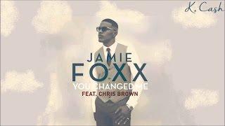 Chris Brown - You Changed Me ft. Jamie Foxx (Lyrics)