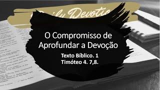 O Compromisso de Aprofundar a Devoção | Culto 07/02/2021