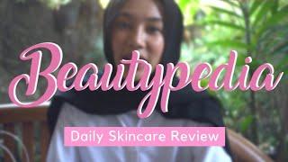 Beautypedia : Review Skincare Routine