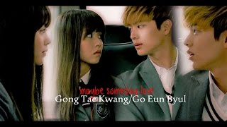Who Are You: School 2015 || Gong Tae Kwang/Go Eun Byul(Lee Eun Bi) - Maybe Someday Love