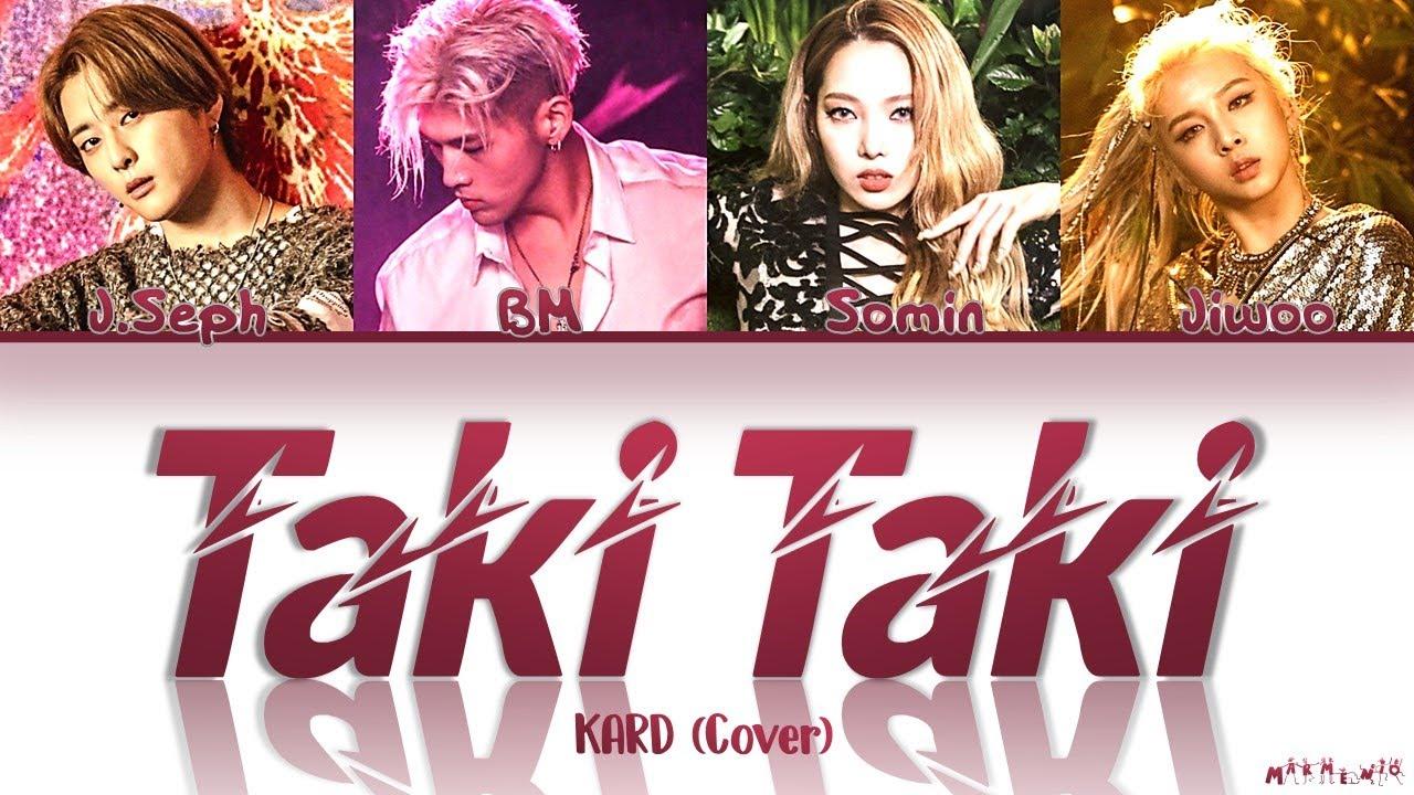 KARD Taki Taki Cover Lyrics