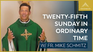 Twenty-fifth Sunday in Ordinary Time – Mass with Fr. Mike Schmitz