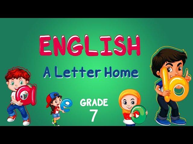 English | Grade 7 | A Letter Home