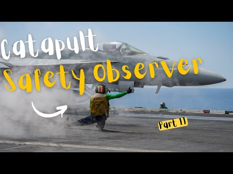 Best Job On The Flight Deck - Catapult Safety Observer (Pt. 2 of 2)