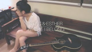 """""""Where I Belong"""" by Tanya Chua (Cover)   Boaz & Esther"""