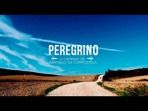 Peregrino - O Caminho de Santiago de Compostela