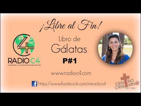 Radio C4 - Libre al fin - Gálatas 1/12 (Karina Guidi)