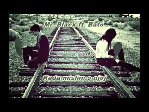 Mr Black ft Bato Kada mislim o njoj 2013 + TEKST
