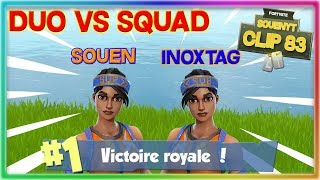 DUO VS SQUAD AVEC INOXTAG SUR FORTNITE BATTLE ROYALE // Clip #83