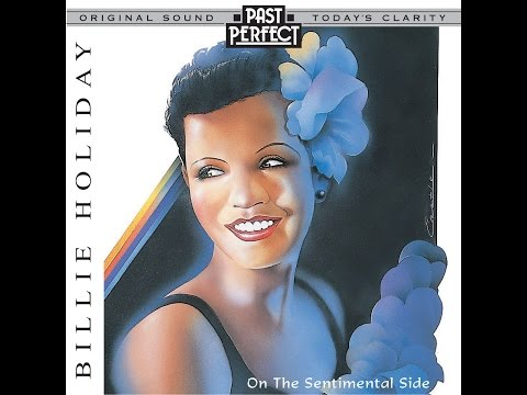 Billie Holiday  On The Sentimental Side 1930s and 40s Past Perfect Full Album