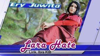 ERY JUWITA - LARA HATE (official video music)