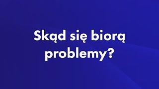 Skąd się biorą problemy? - [ Mateusz Grzesiak ]