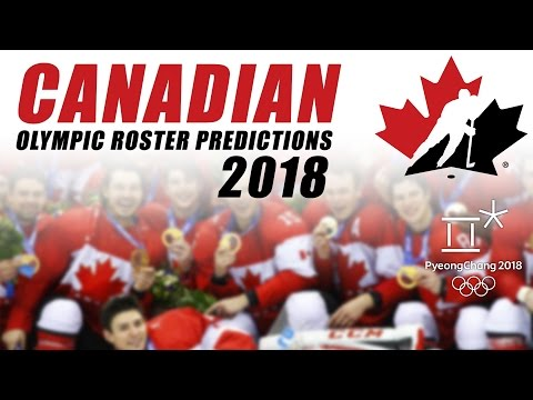 2018 Canadian Olympic Roster Predictions (ft Justin)