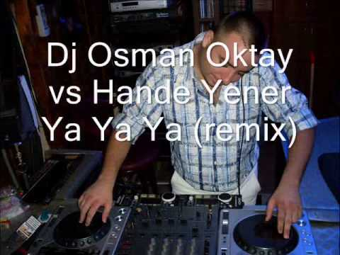 Dj Osman Oktay Vs Hande Yener Ya Ya Ya Remix)