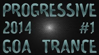 Progressive Goa Trance 2014 #1