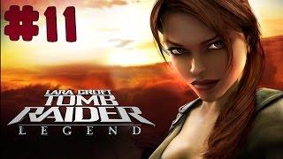 Tomb Raider: Legend - Walkthrough - Part 11 (PC) [HD]