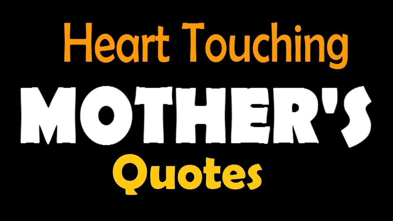 Best Quotes for Mother - Heart Touching - YouTube
