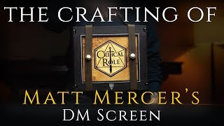 The Crafting of Matt Mercer's DM Screen