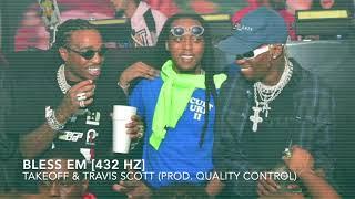 Travis Scott & Takeoff - Bless Em (Prod. Quality Control) [432 Hz]