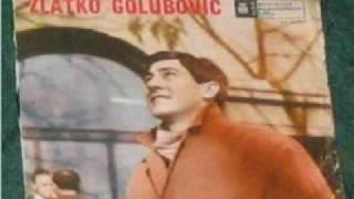Zlatko Golubovic - Dodji moja tugo