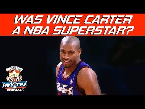 Was Vince Carter A Superstar ? | Hoops N Brews