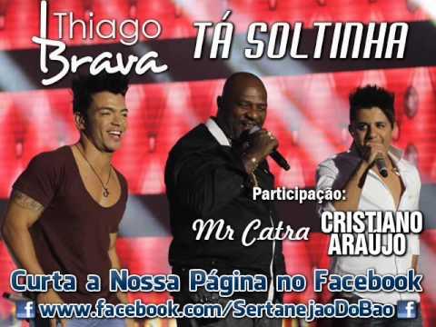 thiago-brava,-mr-catra-e-cristiano-araújo---tá-soltinha-(lançamento-top-sertanejo-2013---oficial)