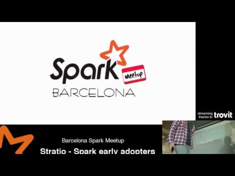 Stratio - Spark early adopters