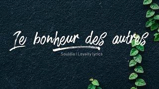 Le Bonheur Des Autres - Souldia Ft. White-B, Lost - Lyrics
