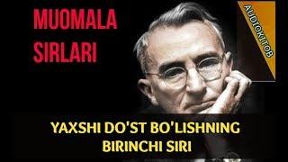 YAXSHI DO'ST TOPISH. MUOMALA SIRLARI. DEYL KARNEGI. 1-QISM (audiokitob)
