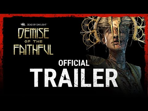 Dead by Daylight | Demise Of The Faithful - Trailer