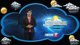 Weather Forecast | 24-08-2016 | News7 Tamil