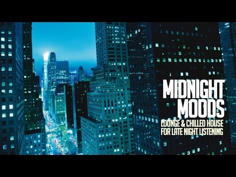 Top Chillout Music - Midnight Moods (Lounge, Acid Jazz and Chilled House for Late Night Listening )