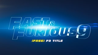 Fast & Furious 9 Title Animation - Free After Effects Template